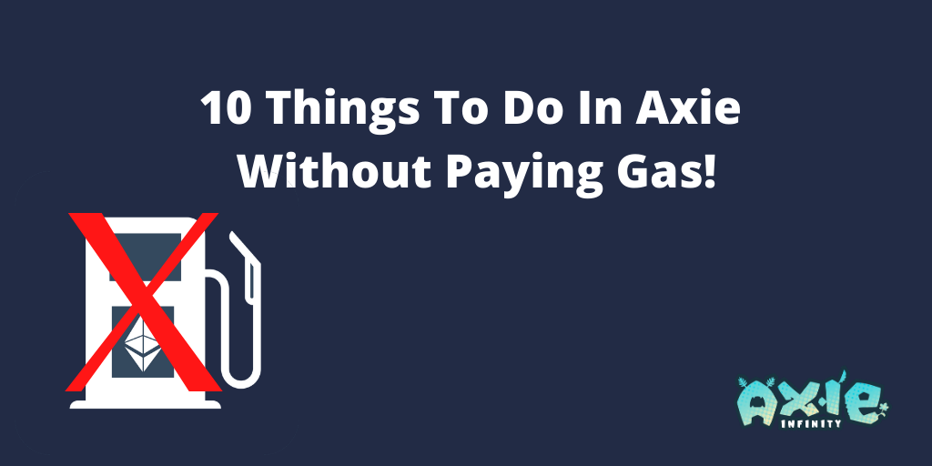10 Things to Do in Axie Without Paying Gas!
