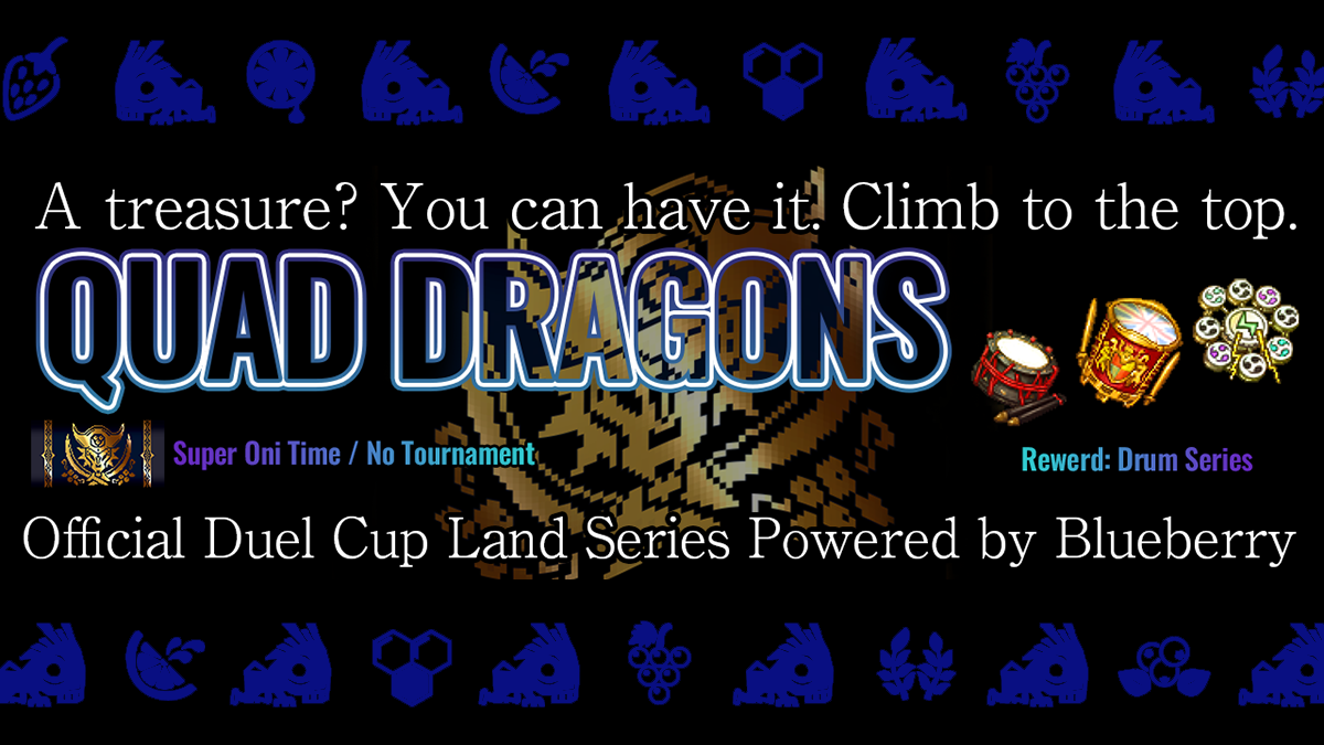 "[event]Official Duel Cup — Land Series — ""Quad Dragon"" Powerd by Blueberry"