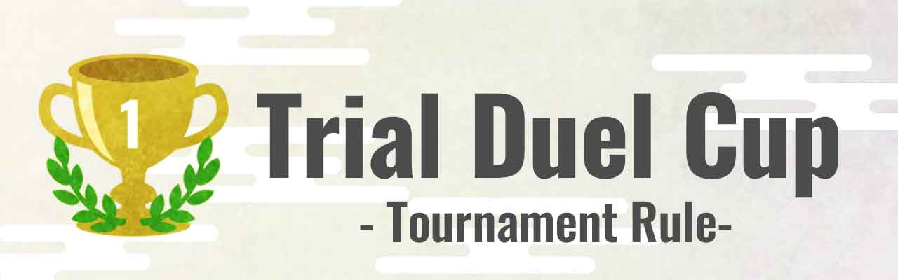 Trial Duel Cup UTC Oct 25th 7:00 Start!!