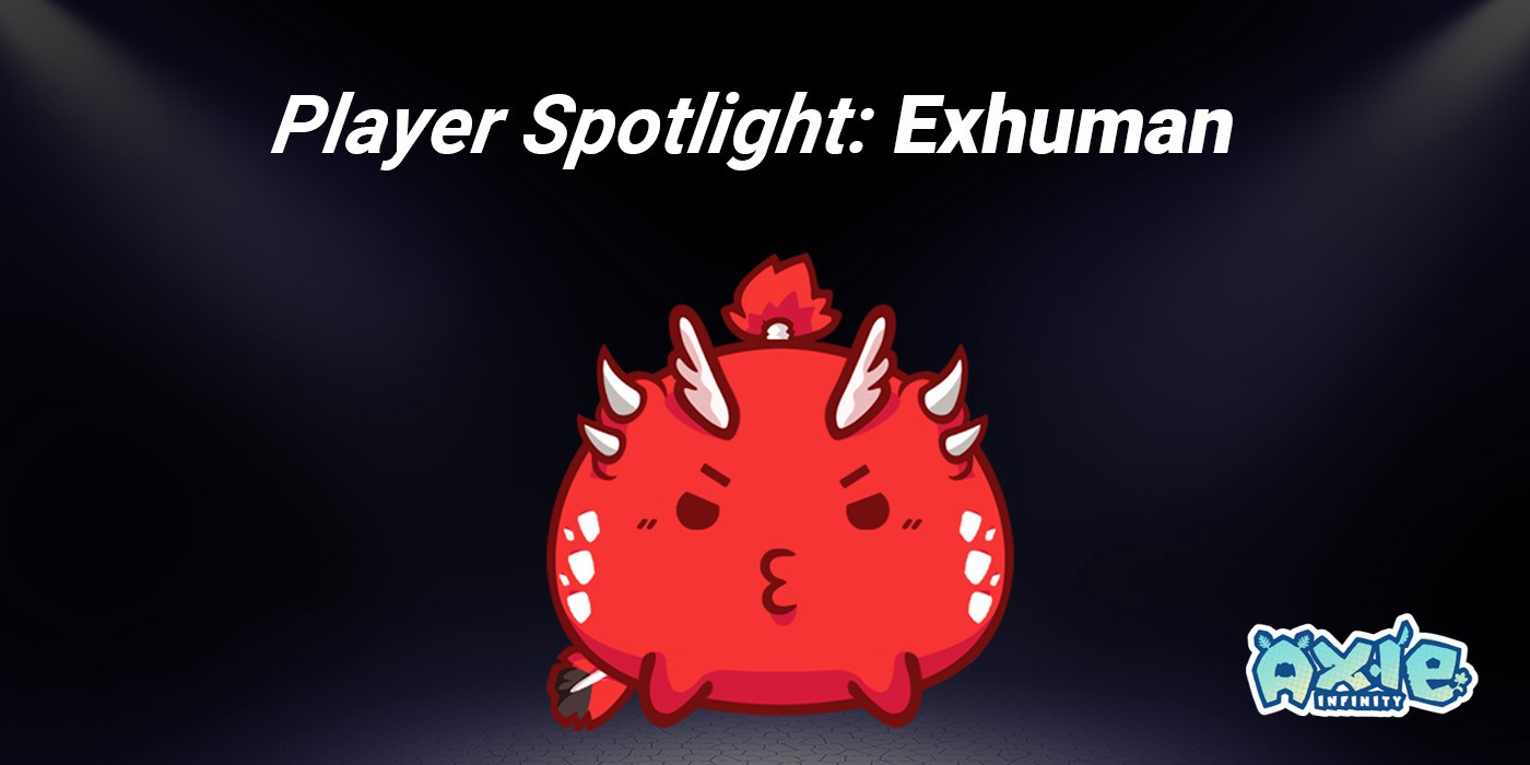 Player Spotlight: Exhuman