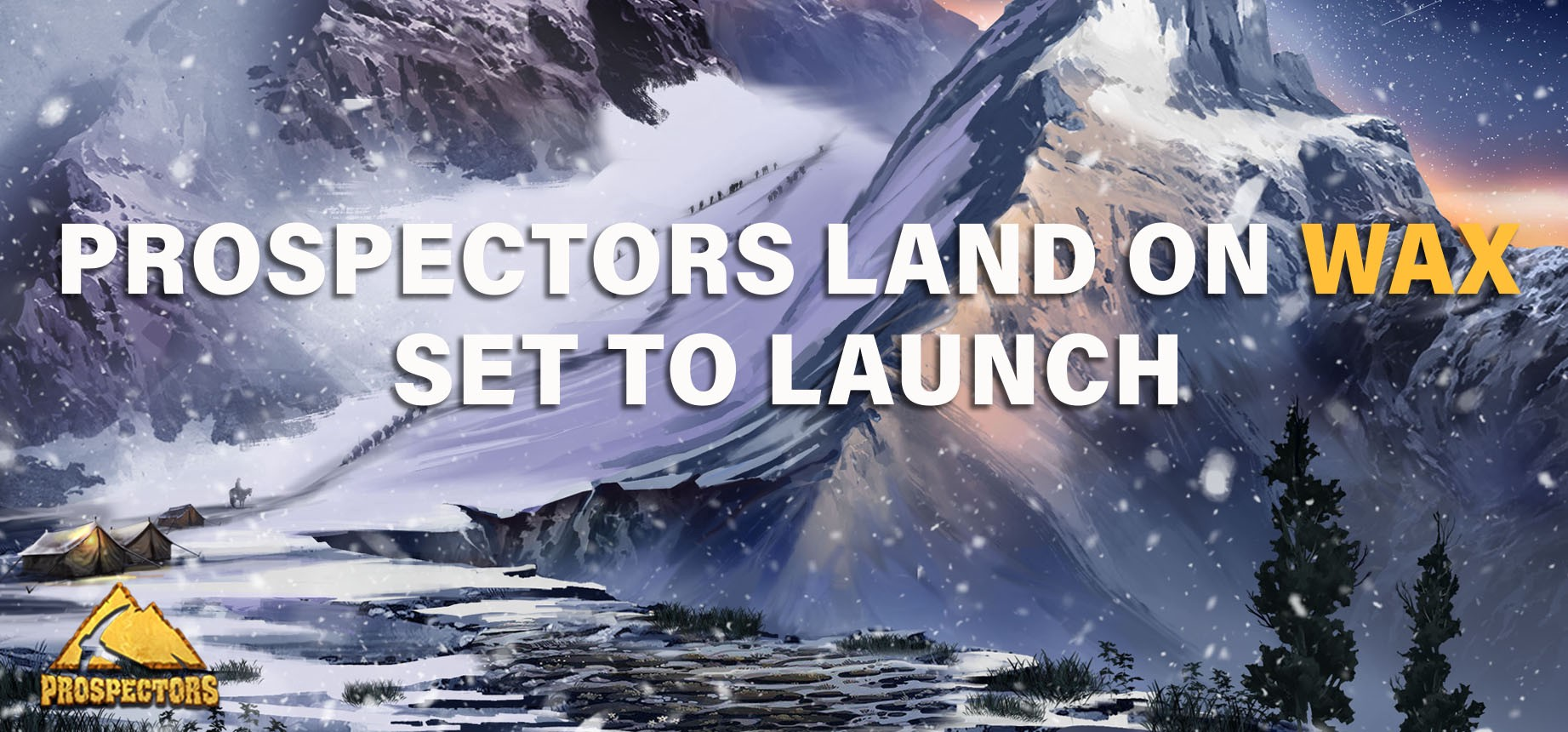 Prospectors Land on WAX set to Launch