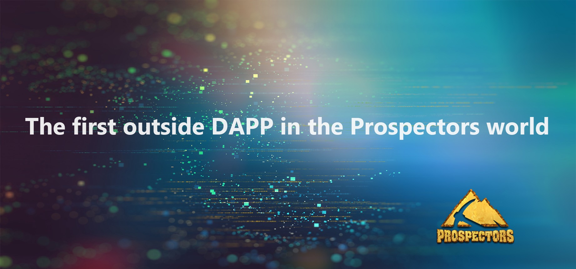 The Prospectors world introduces the first outside dapp
