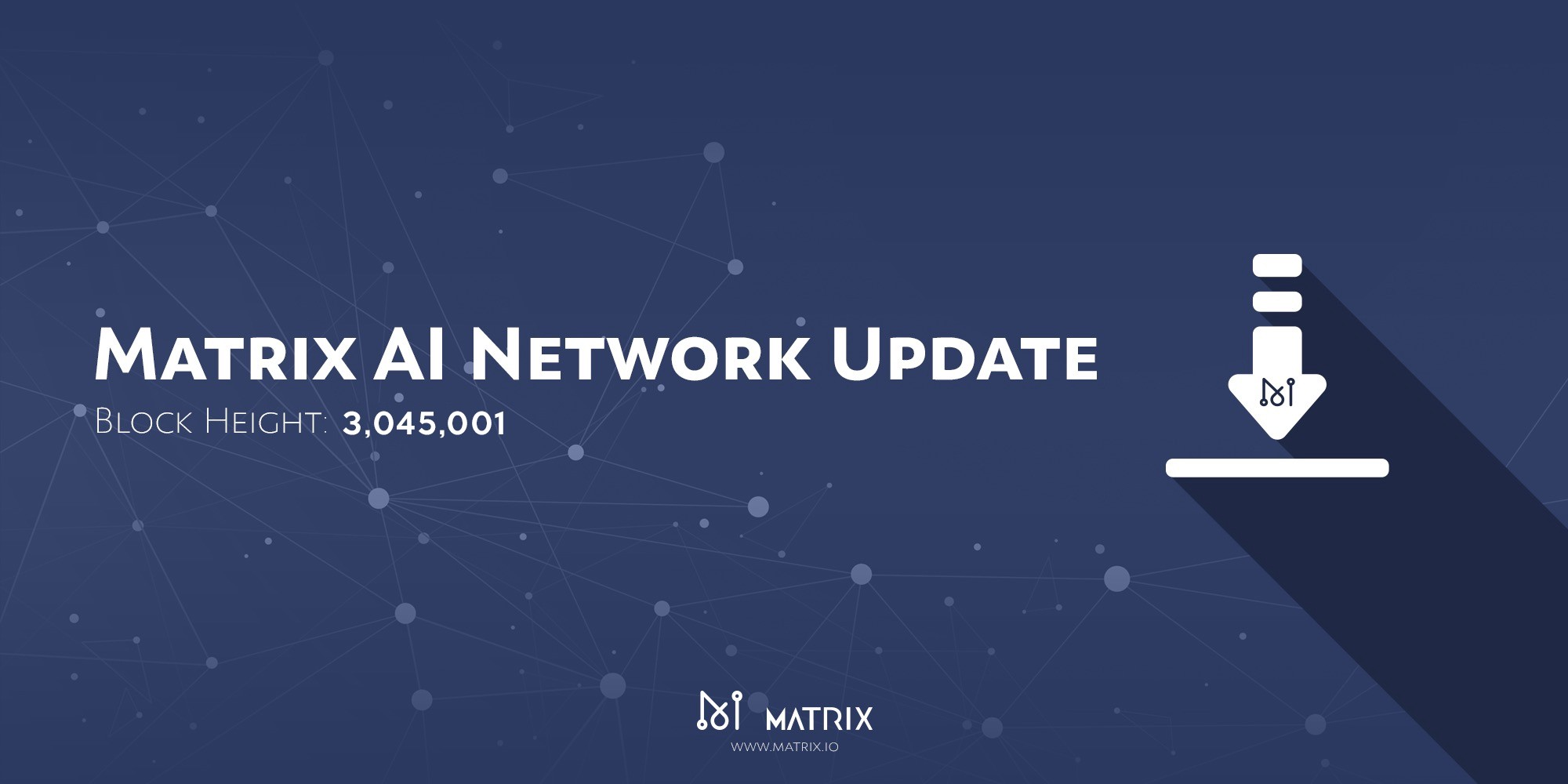 Matrix AI Network Update Notes and Instructions