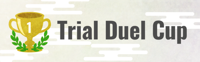 Trial Duel Cup UTC Aug 22nd 7:00 Start!!